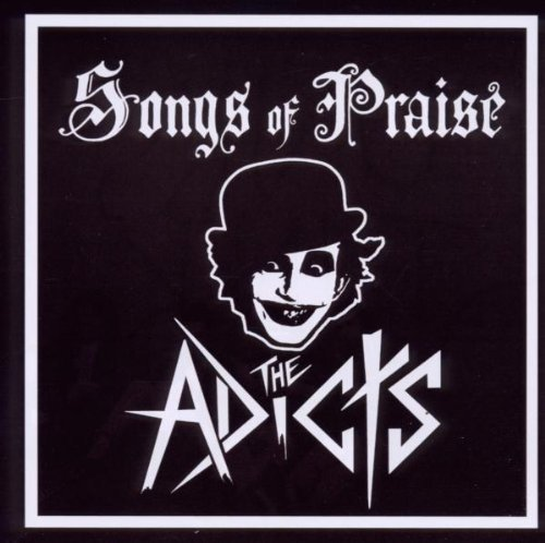 The Adicts - Songs Of Praise (1993) [FLAC] Download
