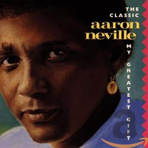 Aaron Neville - The Classic Aaron Neville My Greatest Gift (1990) [FLAC] Download