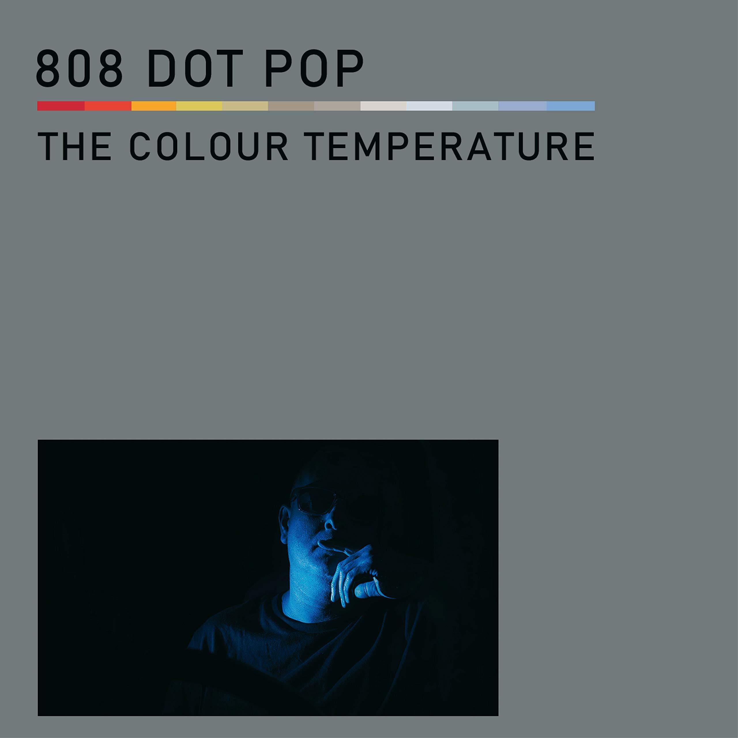 808 Dot Pop – The Colour Temperature (2020) [FLAC]