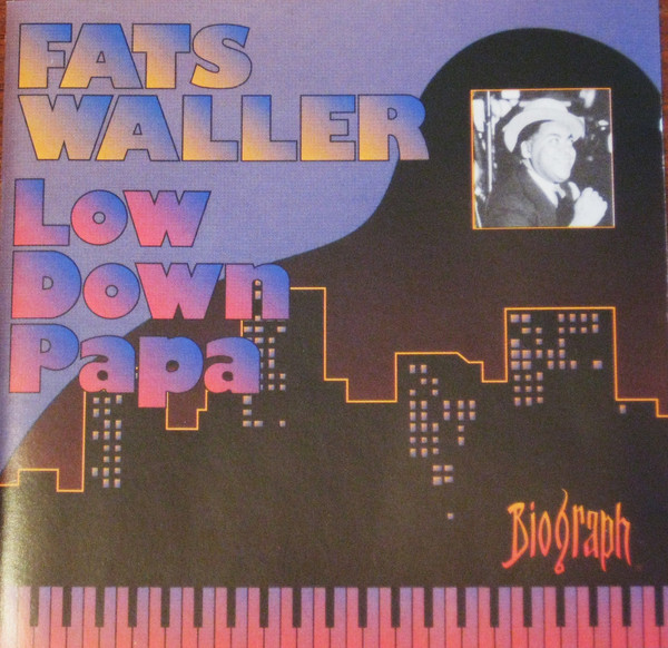 Fats Waller - Low Down Papa (1990) [FLAC] Download