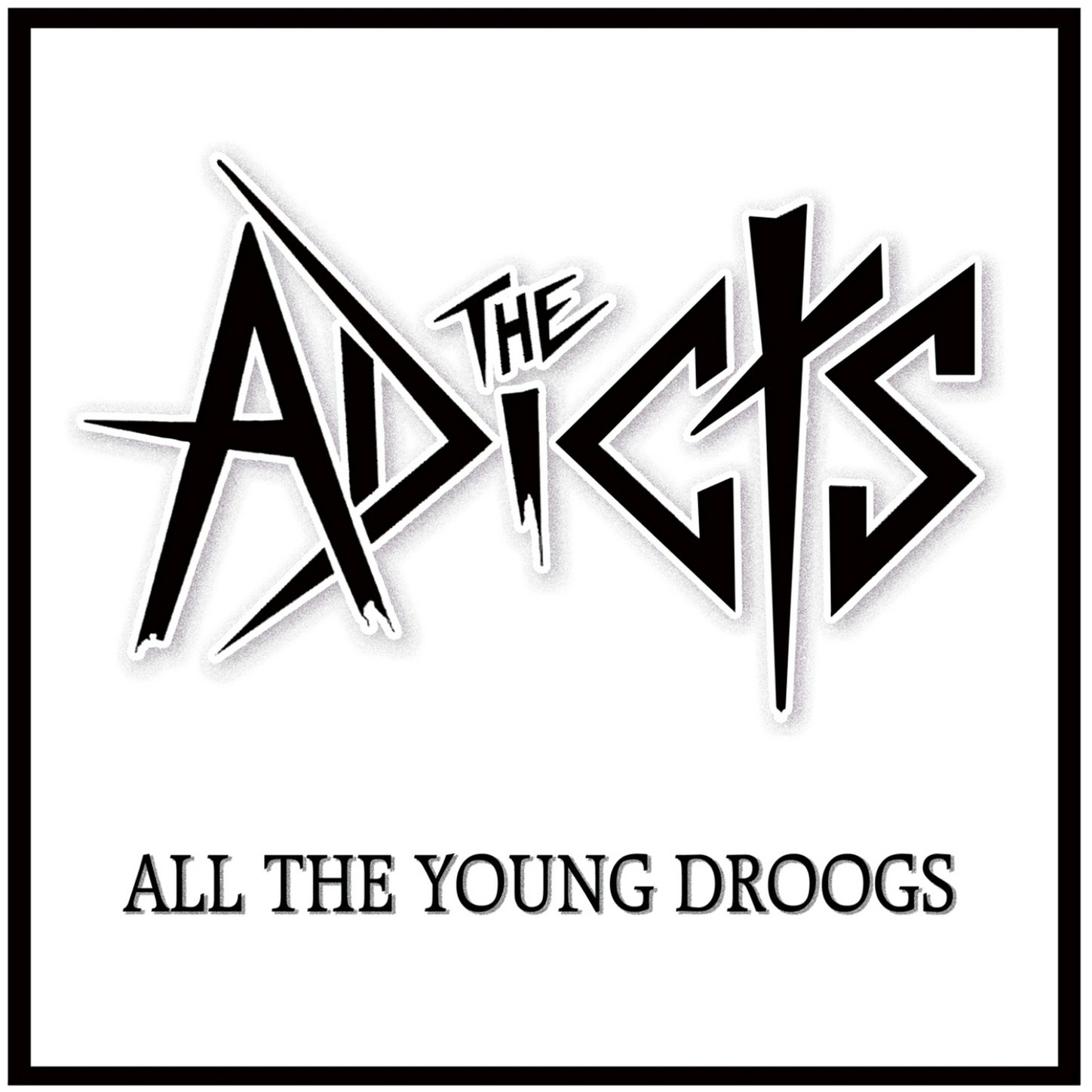 The Adicts – All The Young Droogs (2012) [FLAC]
