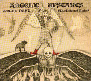 Angelic Upstarts - Angel Dust The Collected Highs 1978-1983 (1988) [FLAC] Download