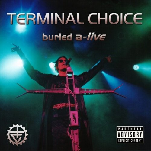 Terminal Choice – Buried A-Live (2002) [FLAC]