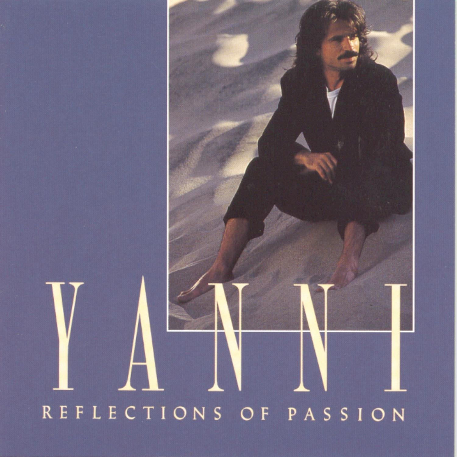 Yanni - Reflections Of Passion (1990) [FLAC] Download