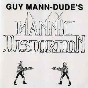 Guy Mann-Dude - Mannic Distortion (1991) [FLAC] Download