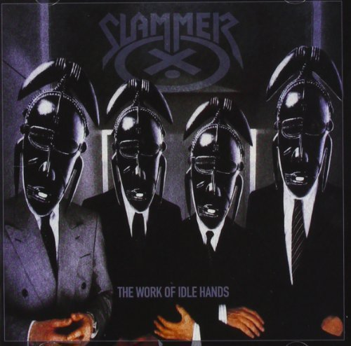 Slammer - The Work Of Idle Hands... (1989) [FLAC] Download