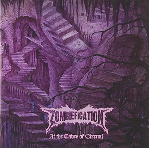Zombiefication - At the Caves of Eternal (2013) [FLAC] Download