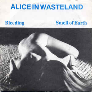 Alice In Wasteland-Bleeding-Smell Of Earth-EP-FLAC-1990-mwndX