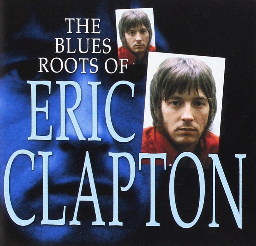 Eric Clapton – The Blues Roots Of (2002) [FLAC]
