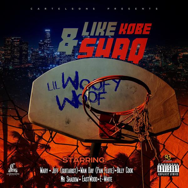 Lil Woofy Woof – Like Kobe & Shaq (2019) [FLAC]
