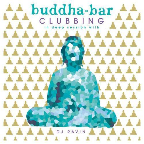 VA – Buddha-Bar Clubbing In Deep Session With DJ Ravin (2017) [FLAC]