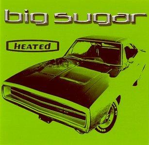 Big Sugar – Heated (1998) [FLAC]