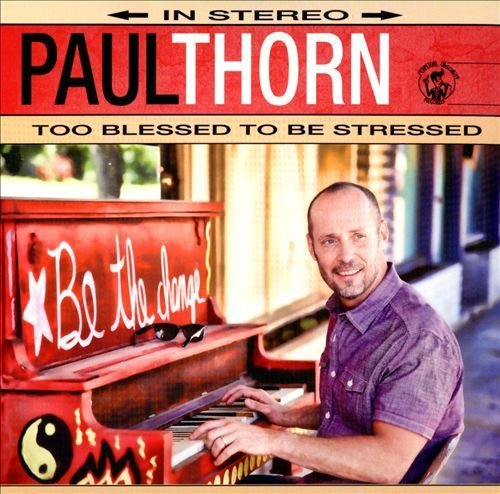 Paul Thorn – Too Blessed to Be Stressed (2014) [FLAC]