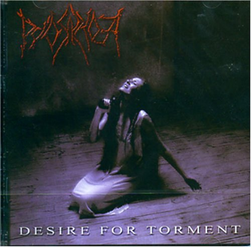 Pyorrhoea - Desire for Torment (2008) [FLAC] Download
