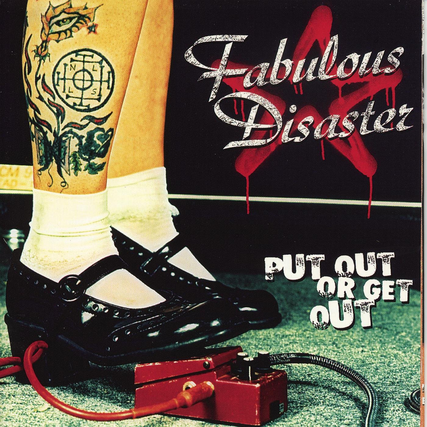 Fabulous Disaster - Put Out or Get Out (2001) [FLAC] Download