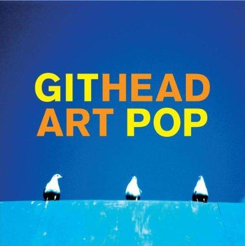 Githead – Art Pop (2007) [FLAC]