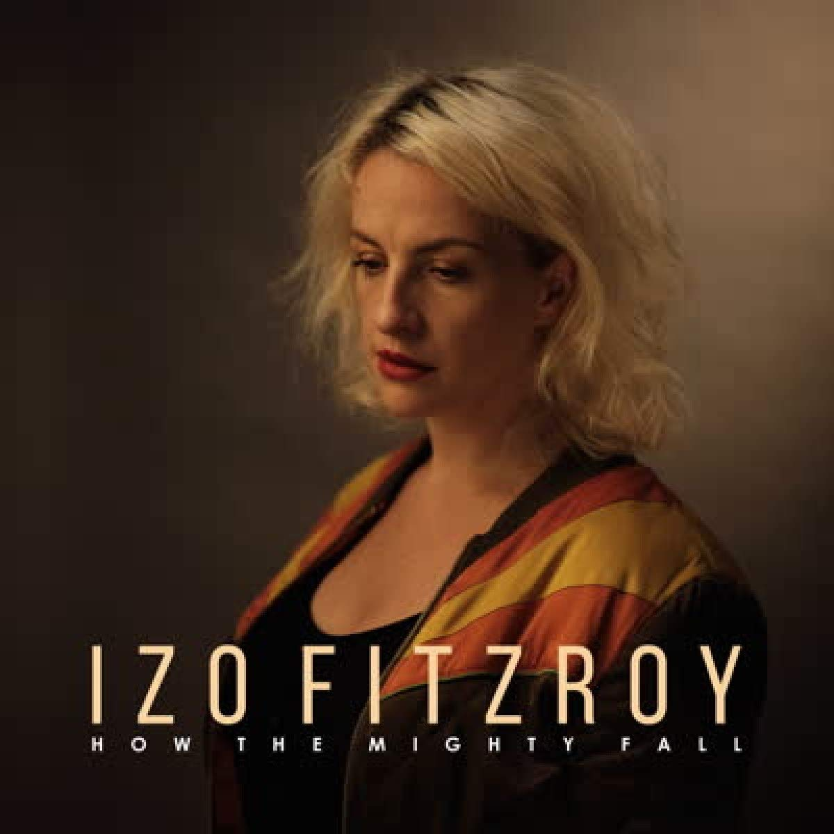 Izo Fitzroy - How The Mighty Fall (2020) [FLAC] Download