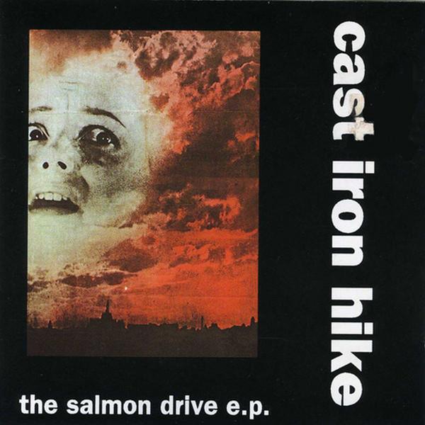 Cast Iron Hike – The Salmon Drive (1994) [FLAC]