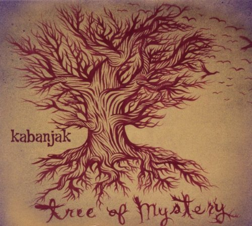 Kabanjak - Tree Of Mystery (2010) [FLAC] Download