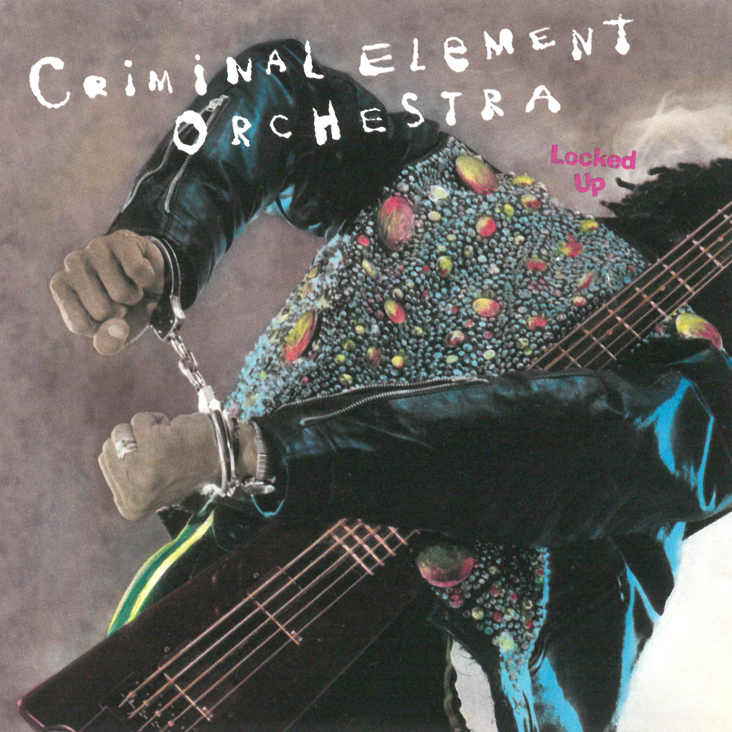 Criminal Element Orchestra – Locked Up (1989) [FLAC]