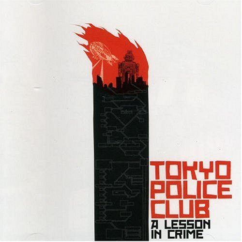 Tokyo Police Club - A Lesson In Crime (2006) [FLAC] Download