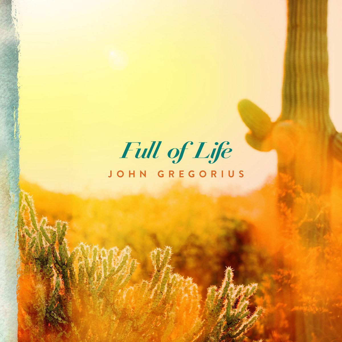 John Gregorius - Full Of Life (2020) [FLAC] Download