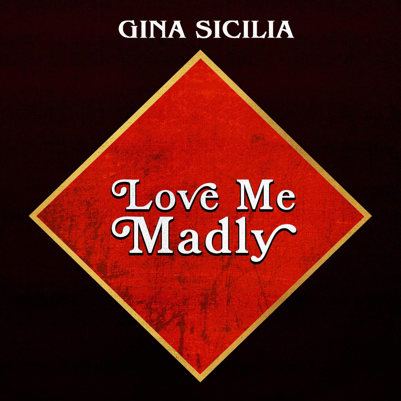 Gina Sicilia-Love Me Madly-(BER1260)-CD-FLAC-2020-WRE