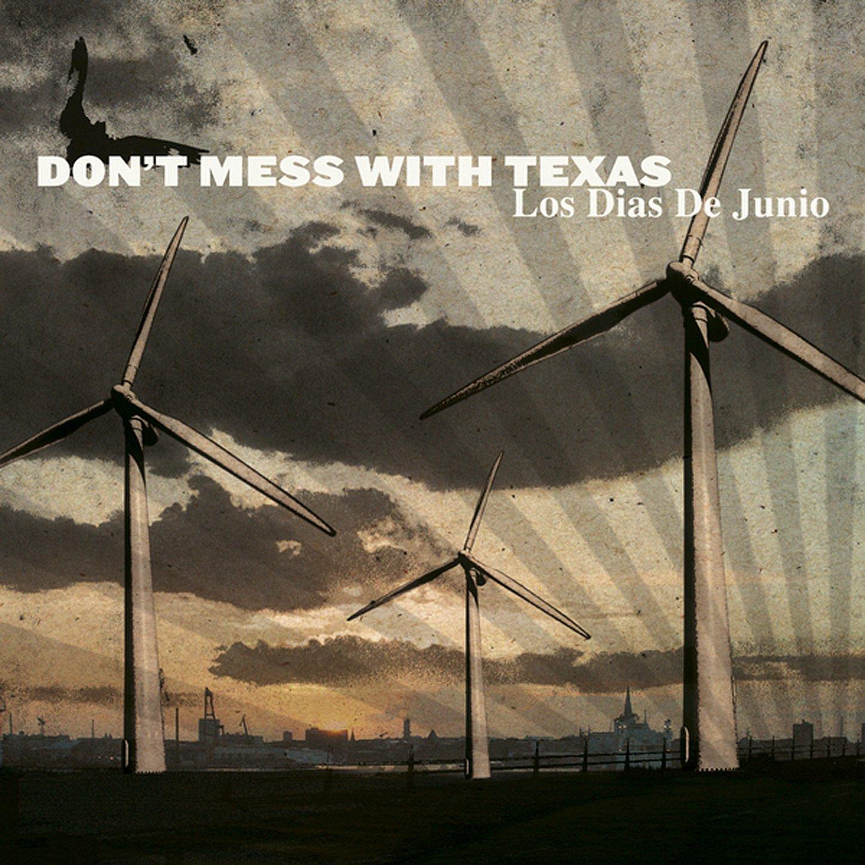 Don't Mess With Texas - Los Dias De Junio (2007) [FLAC] Download