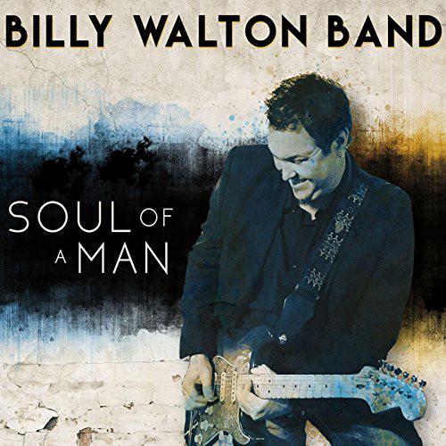 Billy Walton Band - Soul Of A Man (2017) [FLAC] Download
