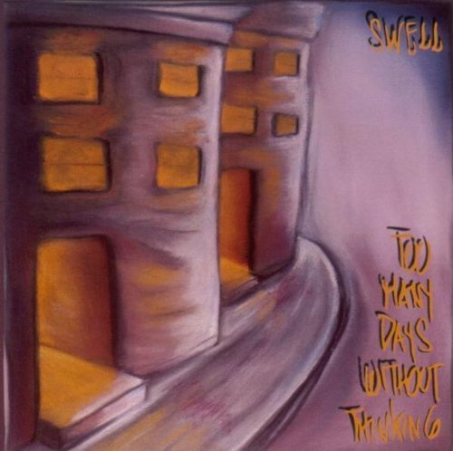 Swell - Too Many Days Without Thinking (1997) [FLAC] Download