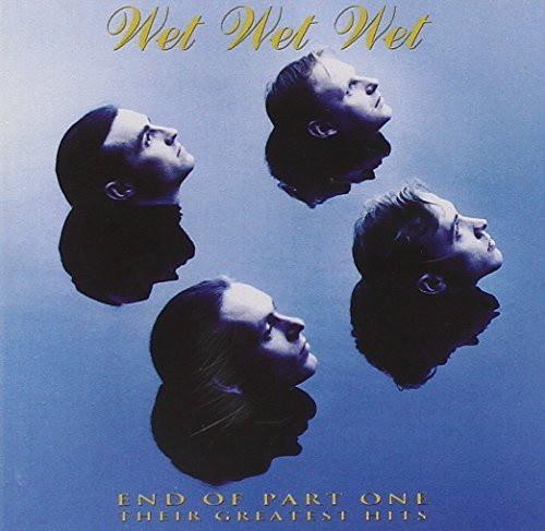 Wet Wet Wet - End of Part One Their Greatest Hits (1993) [FLAC] Download