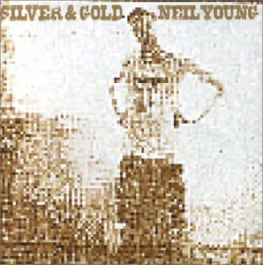 Neil Young - Silver & Gold (2000) [FLAC] Download