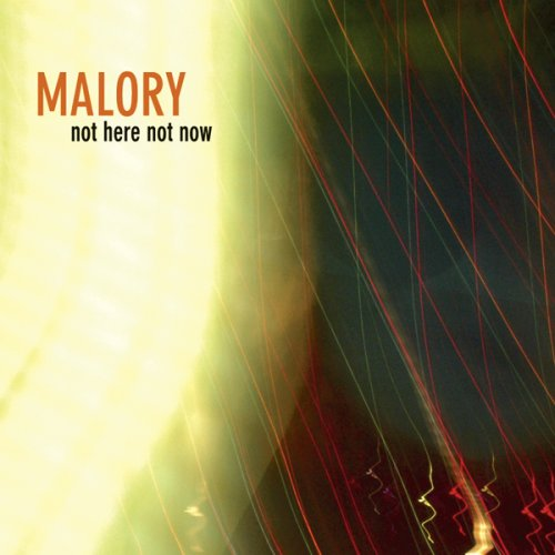 Malory - Not Here Not Now (2006) [FLAC] Download