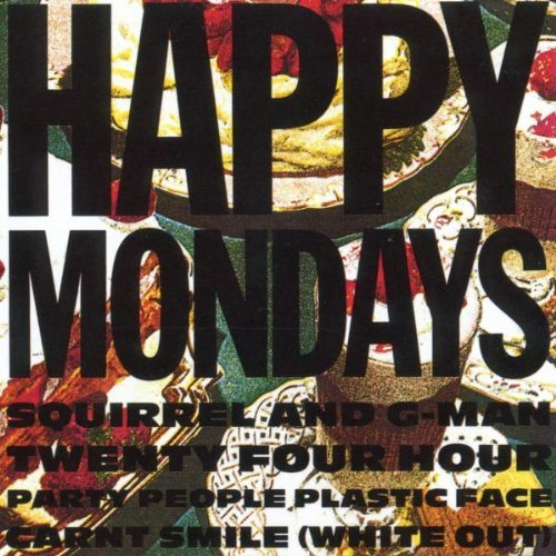 Happy Mondays - Squirrel And G-Man Twenty Four Hour Party People Plastic Face Carnt Smile White Out (2000) [FLAC] Download