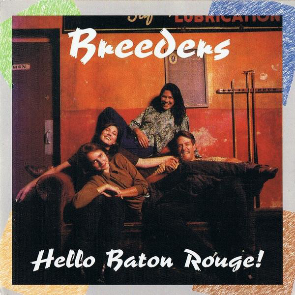 Breeders - Hello Baton Rouge! (1994) [FLAC] Download