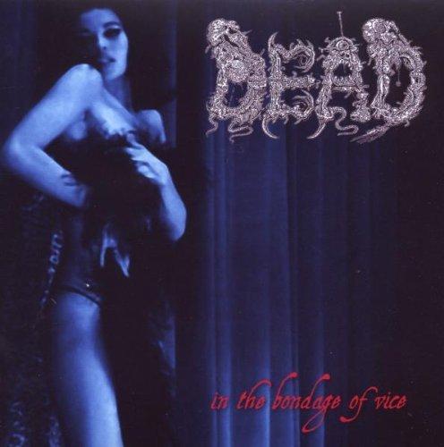 Dead – In The Bondage Of Vice (2009) [FLAC]