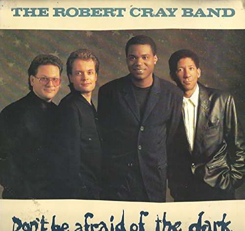 The Robert Cray Band - Don't Be Afraid Of The Dark (1988) [FLAC] Download