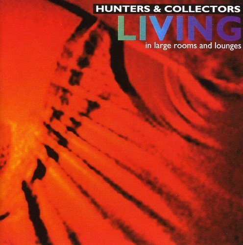 Hunters and Collectors-Living In Large Rooms and Lounges-(D98017)-2CD-FLAC-1995-WRE