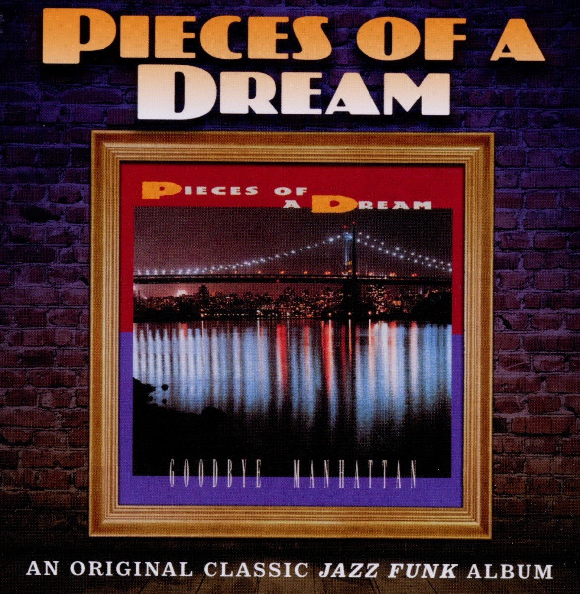 Pieces Of A Dream-Goodbye Manhattan-Reissue-CD-FLAC-2012-THEVOiD