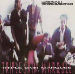 Maurice Frawley And Working Class Ringos - Triple Skin Marquee (2002) [FLAC] Download