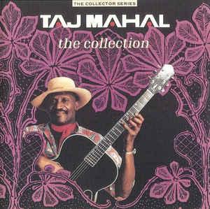 Taj Mahal – The Collection (1987) [FLAC]