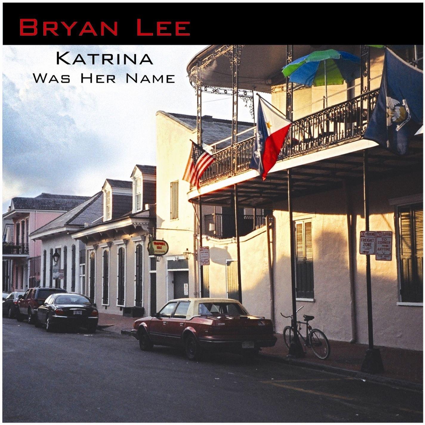 Bryan Lee – Katrina Was Her Name (2007) [FLAC]