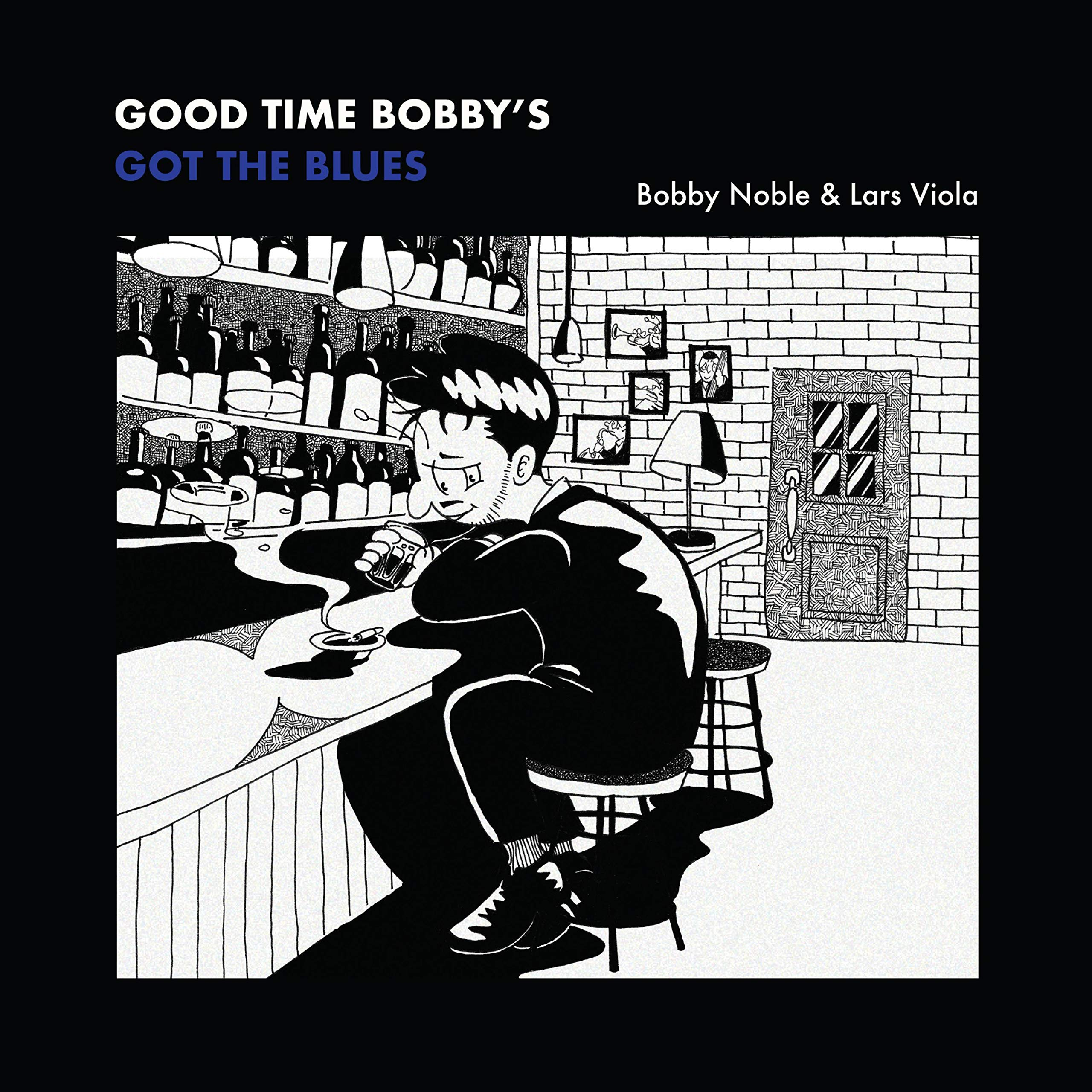 Bobby Noble & Lars Viola - Good Time Bobby's Got The Blues (2020) [FLAC] Download