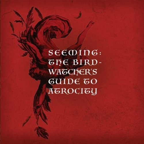 Seeming - The Bird Watcher's Guide To Atrocity/Monster (2020) [FLAC] Download