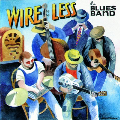 The Blues Band – Wire Less (2000) [FLAC]