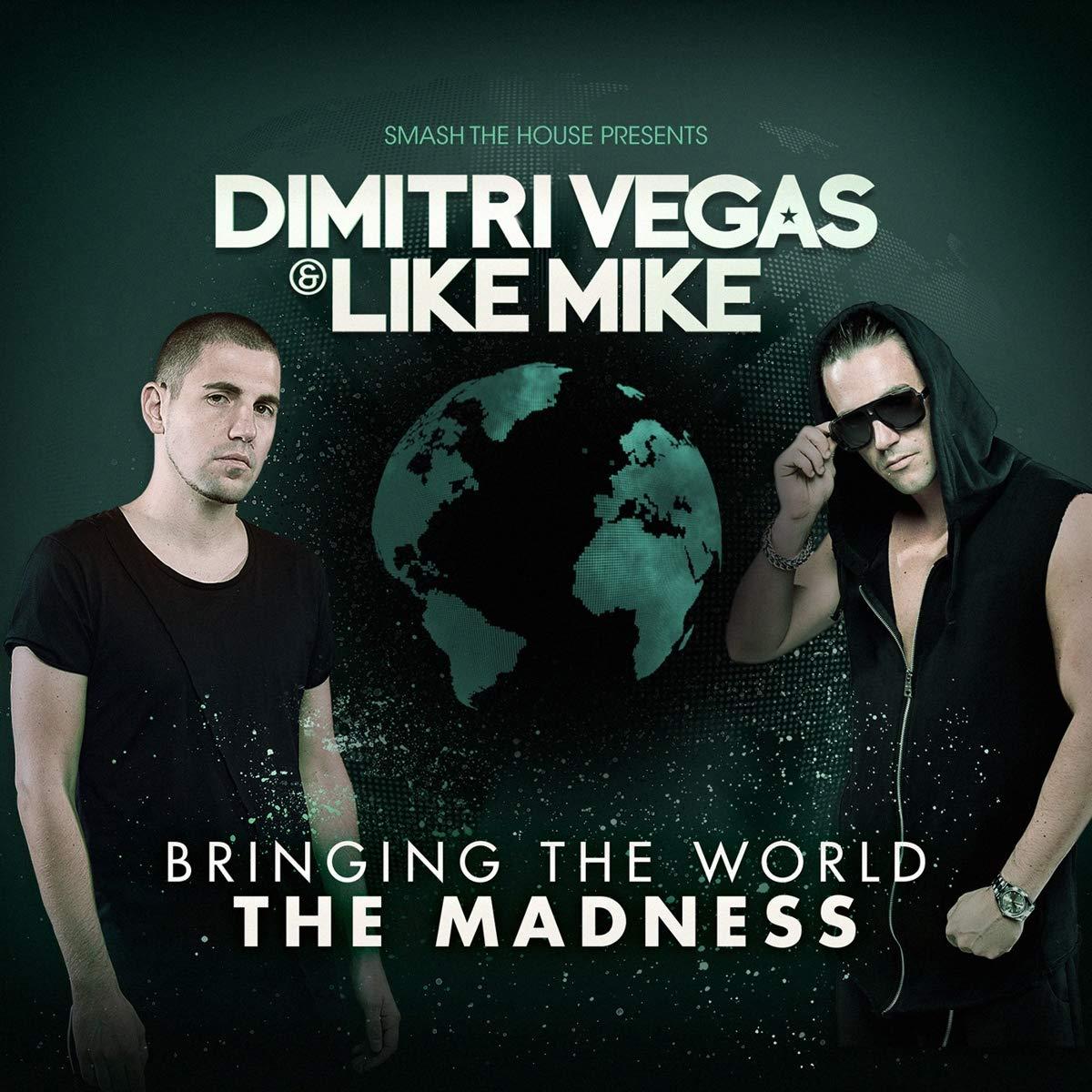VA – Dimitri Vegas & Like Mike  Bringing The World The Madness (2015) [FLAC]