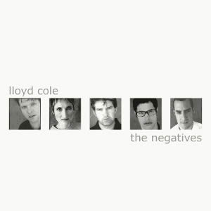 Lloyd Cole - The Negatives (2000) [FLAC] Download