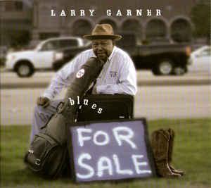 Larry Garner – Blues For Sale (2012) [FLAC]