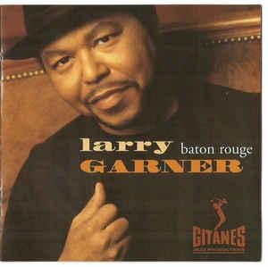 Larry Garner - Baton Rouge (1999) [FLAC] Download