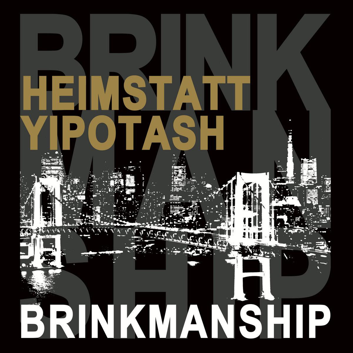 Heimstatt Yipotash - Brinkmanship (2020) [FLAC] Download